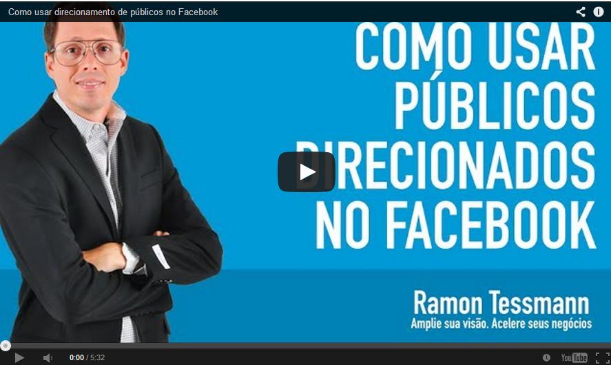 COMO USAR DIRECIONAMENTO DE PÚBLICOS NO FACEBOOK (Ramon Tessmann)