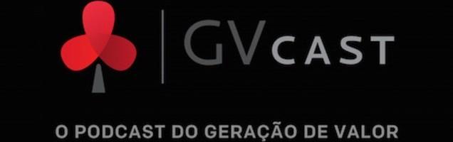 #GVCAST – PodCast do Geração de Valor com Flávio Augusto