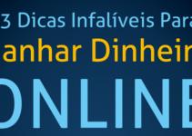 3 DICAS PARA GANHAR DINHEIRO ONLINE – Tiago Bastos